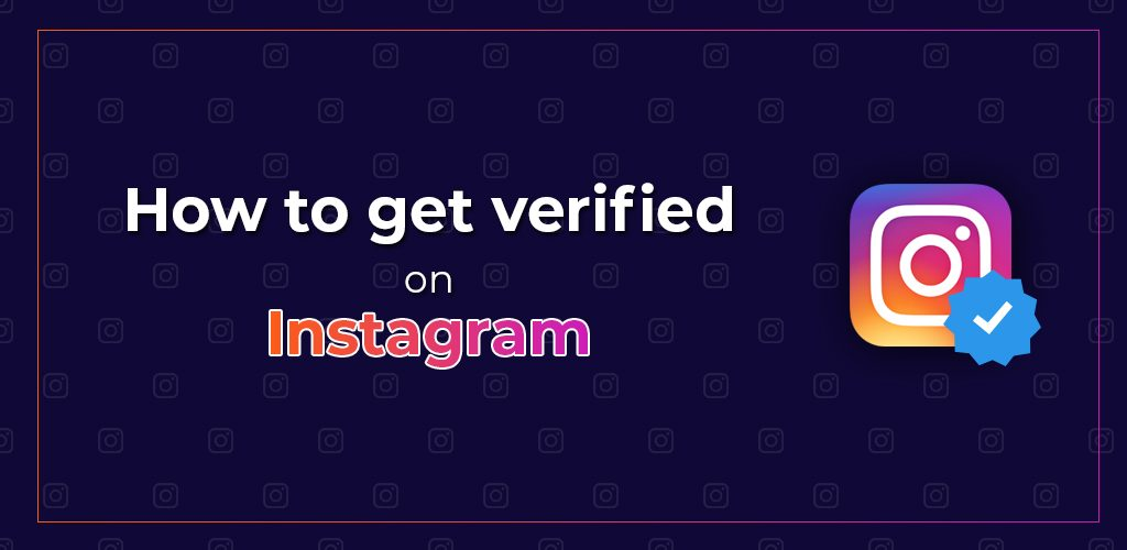 How-to-get-verified-on-Instagram-1024x500.jpg